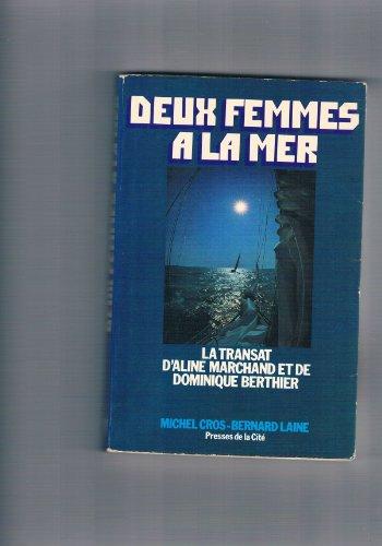 Deux Femmes  La Mer.La Transat D'aline Marchand Et De Dominique Berthier