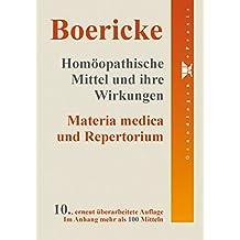 Homöopathische Mittel und ihre Wirkungen: Materia medica und Repertorium