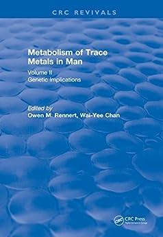 Metabolism Of Trace Metals In Man Vol. Ii (1984): Genetic Implications (crc Press Revivals) por Owen M. Rennert epub