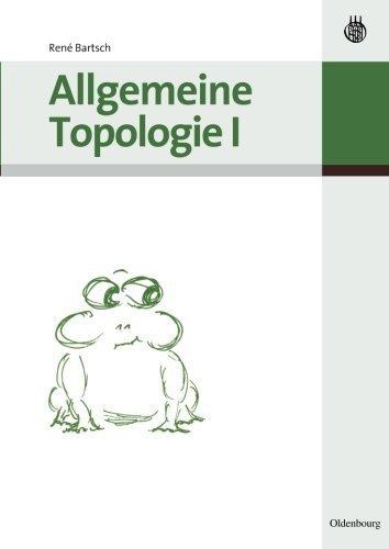 Allgemeine Topologie I (German Edition) by Ren???? Bartsch (2007-09-03) par Ren???? Bartsch
