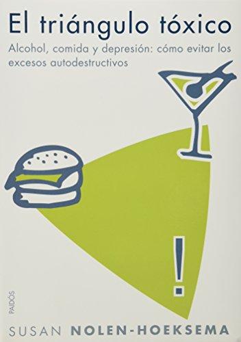 Triangulo toxico, el - alcohol, comida y depresion - como evitar excesos autodestructivos (Divulgacion - Autoayuda)