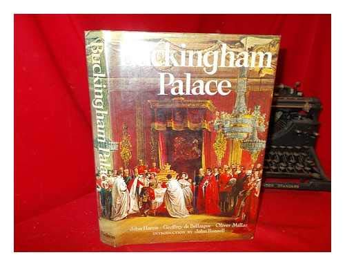 Buckingham Palace / [by] John Harris, Geoffrey de Bellaigue [and] Oliver Millar; introduction by John Russell, photography by Lionel Bell, Kerry Dundas and Sidney Newbery Buckingham Bell