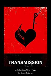 Transmission: Collected Short Plays
