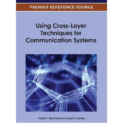 [(Using Cross-Layer Techniques for Communication Systems )] [Author: Yousef S. Kavian] [Nov-2012]