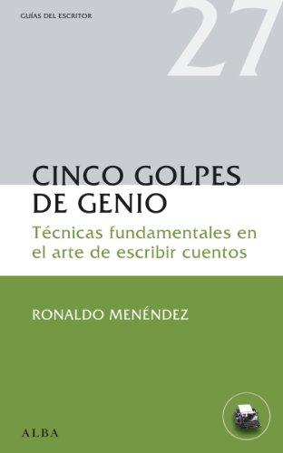 Cinco golpes de genio por Ronaldo Menéndez