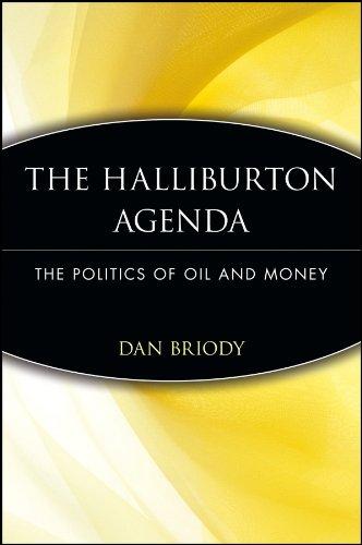 The Halliburton Agenda: The Politics of Oil and Money