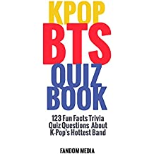 KPOP BTS QUIZ BOOK: 123 Fun Facts Trivia Questions About  K-Pop's Hottest Band (English Edition)