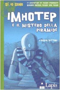 Imhotep e il mistero della piramide. Ediz. illustrata