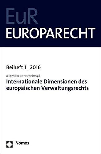 Internationale Dimensionen Des Europaischen Verwaltungsrechts PDF Books
