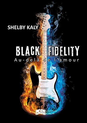 Black Fidelity, tome 3 : Au-delà de l'amour (Something New) par Shelby Kaly