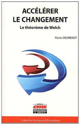 Accélérer le changement: Le théorème de Welch.