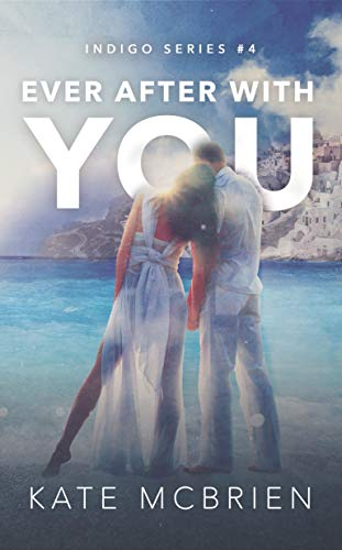 Ever After With You (Indigo Book 4) by [McBrien, Kate]