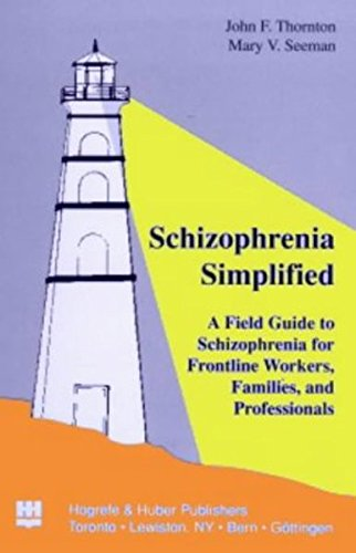 Preisvergleich Produktbild Schizophrenia Simplified: A Field Guide to Schizophrenia for Frontline Workers, Families and Professionals