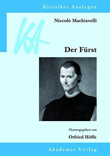 Niccolò Machiavelli: Der Fürst (Klassiker Auslegen, Band 50)