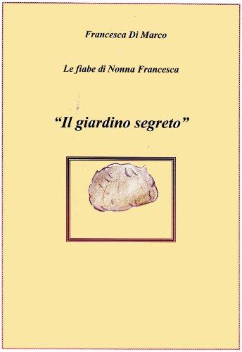 Il giardino segreto (Le fiabe di Nonna Francesca Vol. 7)