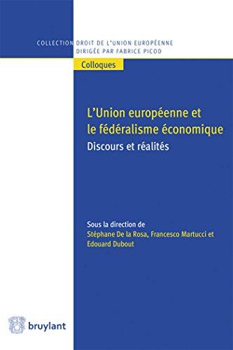 L'Union europenne et le fdralisme conomique: Discours et ralits