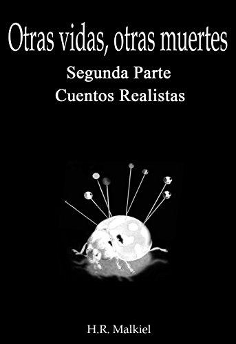 Otras vidas, Otras muertes. Segunda parte, cuentos realistas. (Relatos nº 2)
