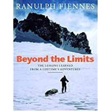[(Beyond the Limits)] [Author: Sir Ranulph Fiennes] published on (November, 2000)