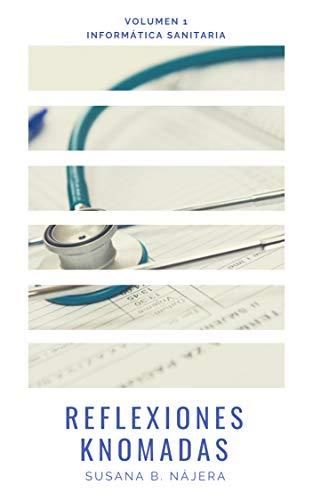 Reflexiones Knowmadas: Volumen 1 - Informática Sanitaria eBook ...