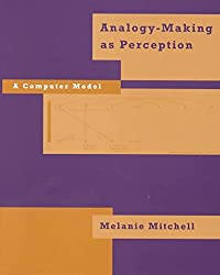 [(Analogy Making as Perception : A Computer Model)] [By (author) Melanie Mitchell] published on (July, 1993)