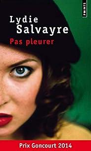 Pas pleurer - Prix Goncourt 2014
