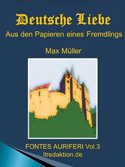 Deutsche Liebe, mit einer Einführung und zahlreichen Anmerkungen (FONTES AURIFERI 3) von [Müller, Max]
