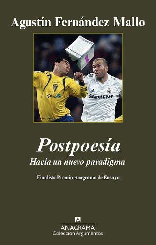 Postpoesía: Hacia un nuevo paradigma (Argumentos nº 97) por Agustín Fernández Mallo