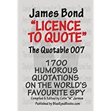 [James Bond: Licence to Quote - The Quotable 007] (By: Colin M. Jarman) [published: May, 2013]
