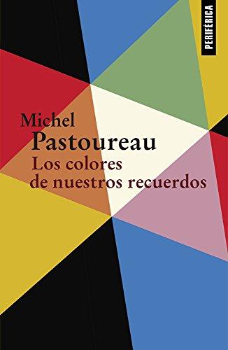 Los colores de nuestros recuerdos (Fuera de serie) por Michel Pastoureau