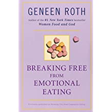 Breaking Free from Emotional Eating by Geneen Roth (2003-05-06)