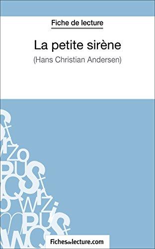 Télécharger en ligne La petite sirène d'Hans Christian Andersen (Fiche de lecture): Analyse complète de l'oeuvre pdf