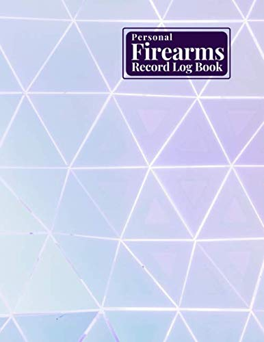 Personal Firearms Record Log Book: Gun Journal, Acquisition & Disposition Insurance Organizer Logbook, Gifts for Collection Owners, Hunters, Security ... 120 pages. (Firearms Logbook, Band 46) -