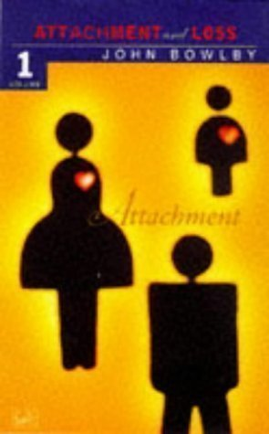 Attachment: Volume One of the Attachment and Loss Trilogy: Attachment Vol 1 (Attachment & Loss) by Bowlby, Dr John Revised Edition (1997)