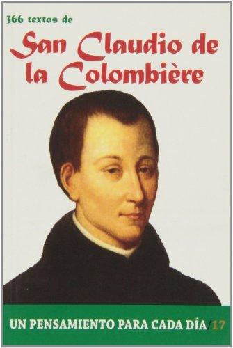 366 Textos de San Claudio de la Colombiere (Un pensamiento para cada día) por PABLO CERVERA BARRANCO