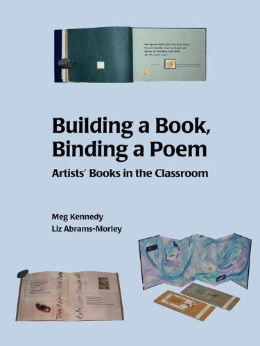 Building a Book, Binding a Poem by Meg Kennedy (2010-01-25)