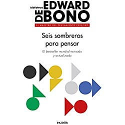 Seis sombreros para pensar: El bestseller mundial revisado y actualizado (Spanish Edition)
