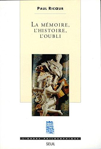 La Mémoire, l'histoire, l'oubli par Paul Ricoeur