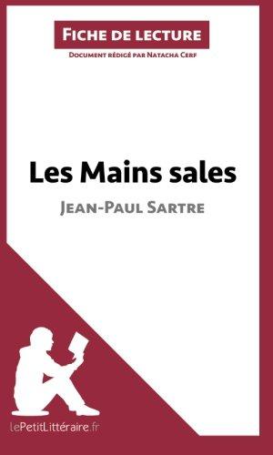 Les Mains sales de Jean-Paul Sartre (Fiche de lecture): Rsum Complet Et Analyse Dtaille De L'oeuvre