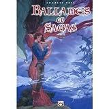 Ballades et sagas. Tome 2