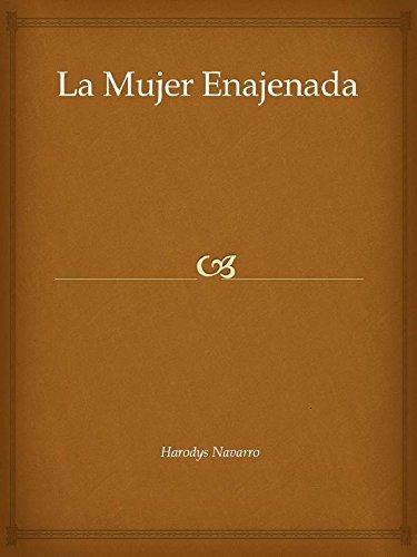 Descargar Libro La Mujer Enajenada de Harodys Navarro