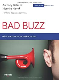 Bad buzz: Gérer une crise sur les réseaux sociaux. - Mounira Hamdi