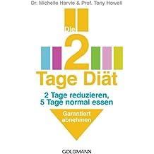 Die 2-Tage-Diät: 2 Tage reduzieren, 5 Tage normal essen - Garantiert abnehmen (German Edition)