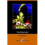 The Acharnians (Dodo Press) by Aristophanes (2006-08-03)