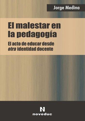 El Malestar En La Pedagogia por Jorge Medina