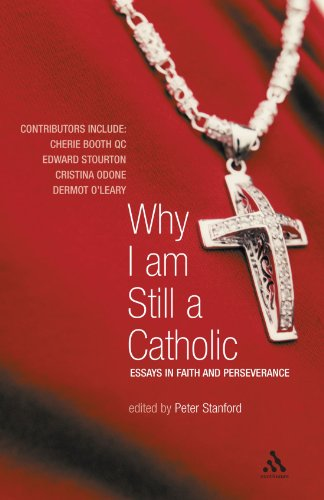 Why I Am Still a Catholic: Essays in Faith and Perseverance