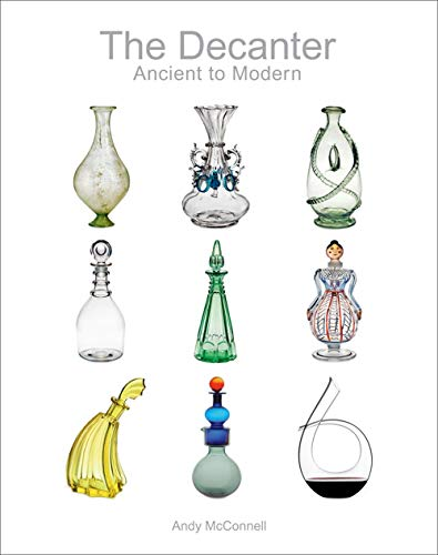 The Decanter: Ancient to Modern por Andy McConnell