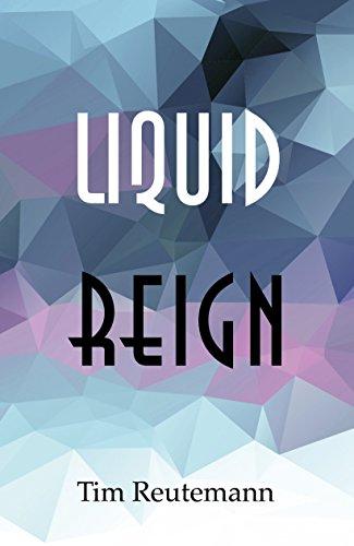 Liquid Reign (English Edition) -