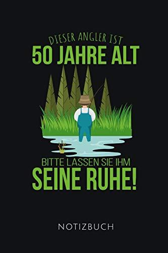 DIESER ANGLER IST 50 JAHRE ALT NOTIZBUCH: Geschenkidee für Angler zum 50. Geburtstag | Notizbuch | 110 Seiten, liniert | Format 6x9 DIN A5 | Soft cover matt |