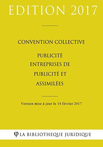 Convention collective Publicité - Entreprises de publicité et assimilées par La Bibliothèque Juridique