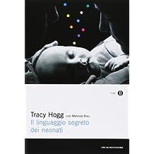 Il linguaggio segreto dei neonati by Tracy Hogg, Melinda Blau (2004) Perfect Paperback